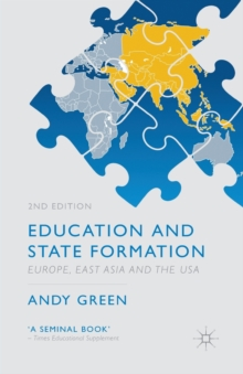 Education and State Formation : Europe, East Asia and the USA, Paperback / softback Book