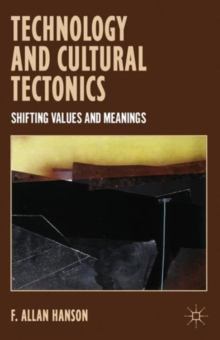 Technology and Cultural Tectonics : Shifting Values and Meanings, Hardback Book