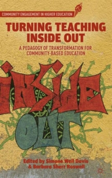 Turning Teaching Inside out : A Pedagogy of Transformation for Community-Based Education, Hardback Book