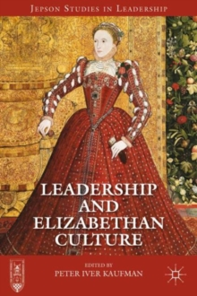 Leadership and Elizabethan Culture, Hardback Book