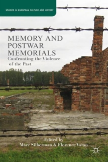 Memory and Postwar Memorials : Confronting the Violence of the Past, Hardback Book