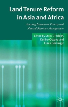 Land Tenure Reform in Asia and Africa : Assessing Impacts on Poverty and Natural Resource Management, Hardback Book