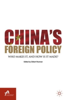 China's Foreign Policy : Who Makes It, and How Is It Made?, Paperback / softback Book