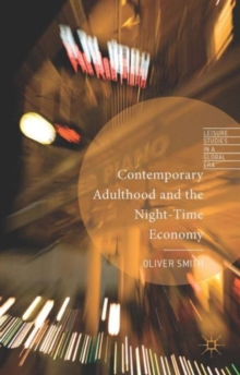 Contemporary Adulthood and the Night-Time Economy, Hardback Book