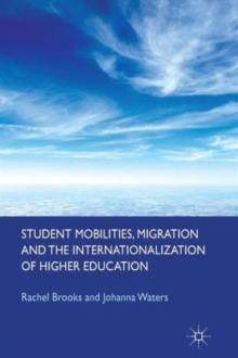 Student Mobilities, Migration and the Internationalization of Higher Education, Paperback / softback Book