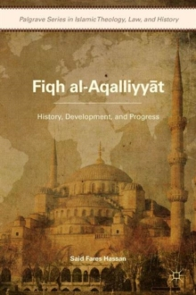 Fiqh al-Aqalliyy?t : History, Development, and Progress, Hardback Book