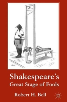 Shakespeare's Great Stage of Fools, Paperback / softback Book