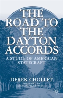 The Road to the Dayton Accords : A Study of American Statecraft, Paperback / softback Book