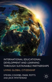 International Educational Development and Learning through Sustainable Partnerships : Living Global Citizenship, Hardback Book