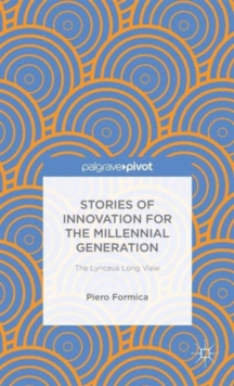 Stories of Innovation for the Millennial Generation: The Lynceus Long View, Hardback Book