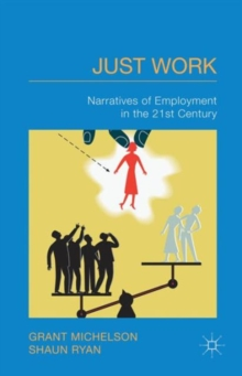 Just Work : Narratives of Employment in the 21st Century, Hardback Book