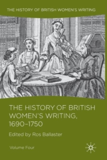 The History of British Women's Writing, 1690 - 1750 : Volume Four, Paperback / softback Book