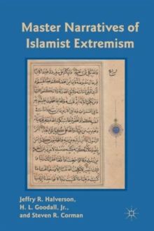 Master Narratives of Islamist Extremism, Paperback / softback Book