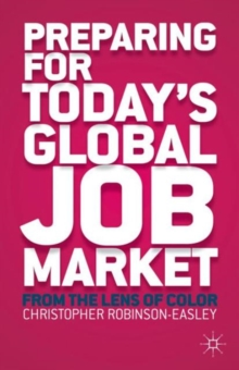 Preparing for Today's Global Job Market : From the Lens of Color, Hardback Book