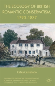 The Ecology of British Romantic Conservatism, 1790-1837, Hardback Book
