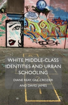 White Middle-Class Identities and Urban Schooling, Paperback / softback Book