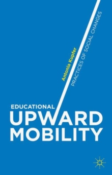 Educational Upward Mobility : Practices of Social Changes, Hardback Book