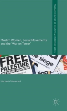 Muslim Women, Social Movements and the 'War on Terror', Hardback Book