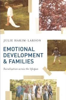 Emotional Development and Families : Socialization across the lifespan, Paperback / softback Book