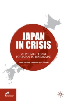 Japan in Crisis : What Will It Take for Japan to Rise Again?, Paperback / softback Book