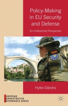 Policy-Making in EU Security and Defense : An Institutional Perspective, Hardback Book
