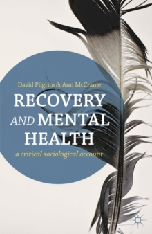 Recovery and Mental Health : A Critical Sociological Account, EPUB eBook
