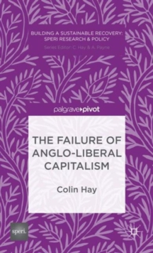 The Failure of Anglo-liberal Capitalism, Hardback Book