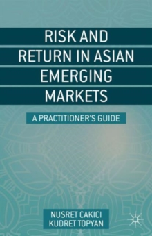 Risk and Return in Asian Emerging Markets : A Practitioner's Guide, Hardback Book