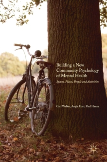 Building a New Community Psychology of Mental Health : Spaces, Places, People and Activities, Hardback Book