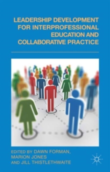 Leadership Development for Interprofessional Education and Collaborative Practice, Hardback Book