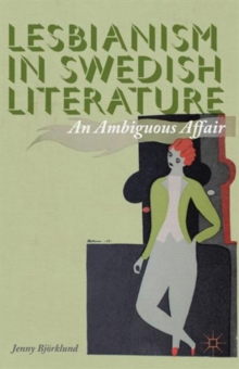 Lesbianism in Swedish Literature : An Ambiguous Affair, Hardback Book