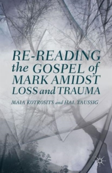 Re-Reading the Gospel of Mark Amidst Loss and Trauma, Hardback Book