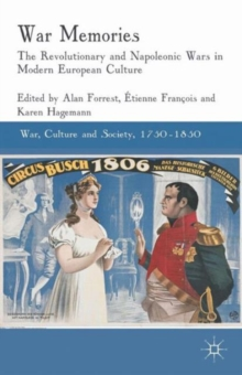 War Memories : The Revolutionary and Napoleonic Wars in Modern European Culture, Paperback / softback Book