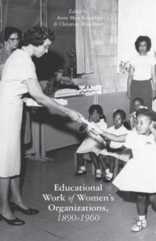 The Educational Work of Women's Organizations, 1890-1960, Paperback / softback Book