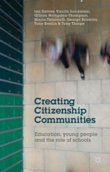 Creating Citizenship Communities : Education, Young People and the Role of Schools, Hardback Book