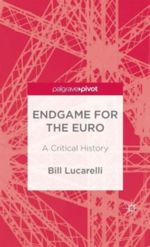 Endgame for the Euro : A Critical History, Hardback Book