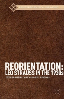 Reorientation: Leo Strauss in the 1930s, Paperback / softback Book