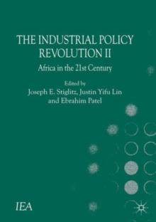 The Industrial Policy Revolution II : Africa in the Twenty-first Century, Paperback / softback Book
