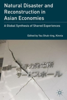Natural Disaster and Reconstruction in Asian Economies : A Global Synthesis of Shared Experiences, Hardback Book