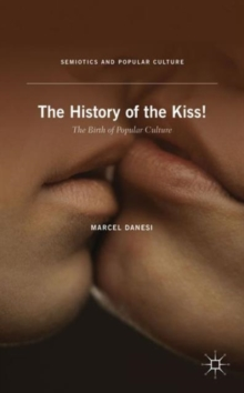 The History of the Kiss! : The Birth of Popular Culture, Paperback / softback Book