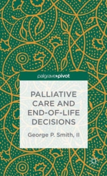 Palliative Care and End-of-Life Decisions, Hardback Book