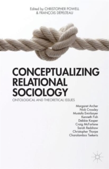 Conceptualizing Relational Sociology : Ontological and Theoretical Issues, Hardback Book