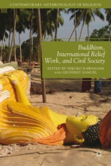 Buddhism, International Relief Work, and Civil Society, Hardback Book