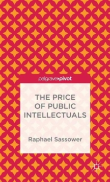 The Price of Public Intellectuals, Hardback Book