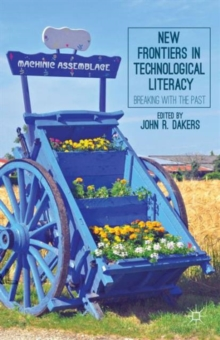 New Frontiers in Technological Literacy : Breaking with the Past, Paperback / softback Book