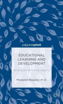 Educational Learning and Development : Building and Enhancing Capacity, Hardback Book