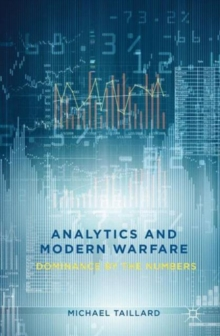 Analytics and Modern Warfare : Dominance by the Numbers, Hardback Book