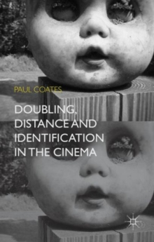 Doubling, Distance and Identification in the Cinema, Hardback Book
