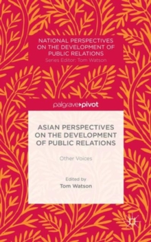 Asian Perspectives on the Development of Public Relations : Other Voices, Hardback Book