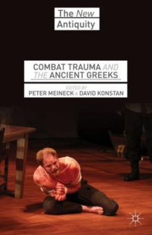 Combat Trauma and the Ancient Greeks, Hardback Book